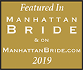Featured in Manhattan Bride 2019 (Opens in a New Window)
